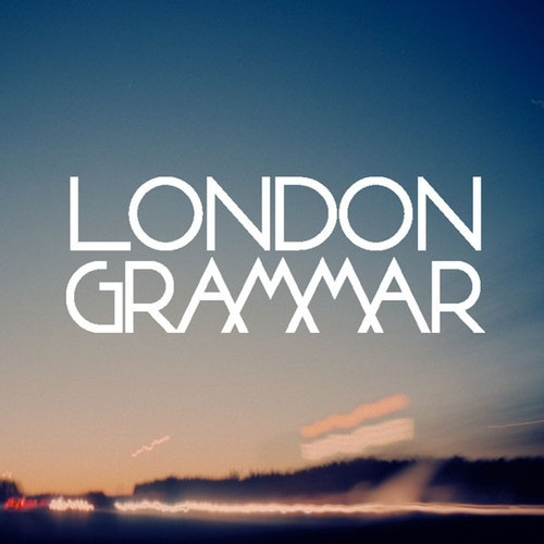 1 - London Grammar - Hey Now 1