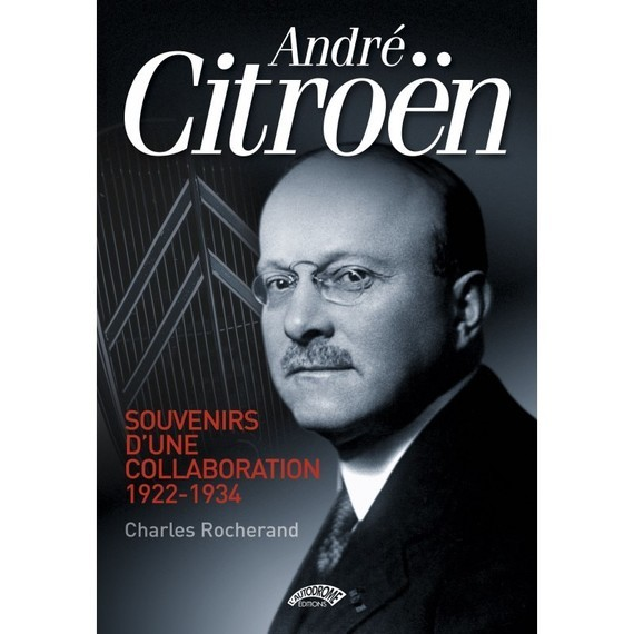 andre-citroen-souvenirs-d-une-collaboration