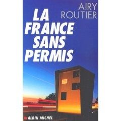 Airy Routier - La France sans permis