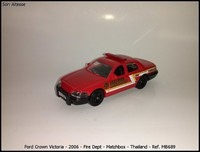 Ford Crown Victoria - 2006 - Fire Dept - Matchbox - Thailand - Ref- MB689