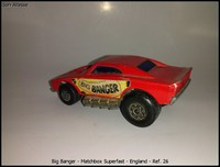 Big Banger - Matchbox Superfast - England - Ref- 26