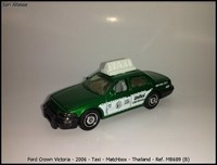 Ford Crown Victoria - 2006 - Taxi - Matchbox - Thailand - Ref- MB689 (B)