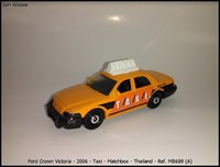 Ford Crown Victoria - 2006 - Taxi - Matchbox - Thailand - Ref- MB689 (A)